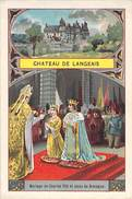 CHROMO - CHATEAU DE LANGEAIS. Mariage De Charles VIII Et Anne De Bretagne - Cromo