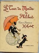LE TOUR DU MONDE DE PHILIBERT - TEXTE ET DESSINS DE Henri. AVELOT    Vers 1920 ? Collection Plume Et Crayon - Livres, BD, Revues