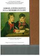 SOREZE L'INTELLIGENCE ET LA MEMOIRE D'UN LIEU OCCASION// Collectif Et Marie-Odile Munier - Archeologie