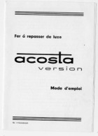 MODE D'EMPLOI FER A REPASSER DE LUXE ACOSTA VERSION AVEC TITRE DE GARANTIE DICAFF S.A. 60200 COMPIEGNE - France