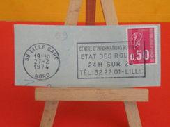 Marcophilie (Flamme) - 59 Nord, Lille Gare, Centre D'information Routier, état Des Routes - 1974 - Marcophilie (Lettres)