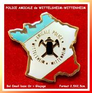 SUPER PIN´S POLICE : AMICALE De WITTELSHEIM-WITTELHEIM, émail Base Or + Glaçage, Format 2,5X2,5cm - Policia