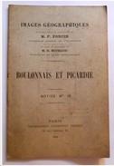 """IMAGES GEOGRAPHIQUES : """" Boulonnais Et Picardie """" 1900 """"                    ***  RARE  ***       * - Picardie - Nord-Pas-de-Calais"""