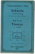1906 - Topographischer Atlas Der Schweiz - Section XVII, 16 - Blatt Nr 487 - VISSOYE - 1:50,000 - 2 Scans - Topographische Karten
