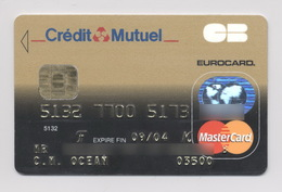 FRANCE Credit Card Bankcard Credit Mutuel Bank MasterCard Exp 09.2004 EUROCARD - Geldkarten (Ablauf Min. 10 Jahre)