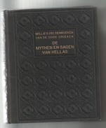 DE MYTHEN EN SAGEN VAN HELLAS - NELLIE     1910 - Books, Magazines, Comics