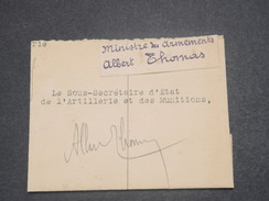 FRANCE - Signature De Albert Thomas Ministre Des Armements Sur Grand Fragment Pour Le Sous Secrétaire D 'Etat - L 8327 - Autographes
