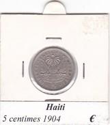 HAITI   5 CENTIMES  ANNO 1904  COME DA FOTO - Haiti