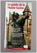 Le Guide De La Haute Saone Demard Jean-christophe - Bourgogne