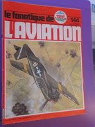 Novembre 1981 REVUE LE FANATIQUE DE L'AVIATION N°144 Mythique Couverture Orange - Le Sommaire Apparait En Photo N°3 - Aerei
