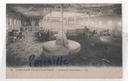 CP COMPAGNIE TRANSATLANTIQUE - LE SALON DE CONVERSATION - LL N° 69 - PAQUEBOT LA LORRAINE ? - Steamers