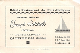 QUIBERON  -  PORT-HALIGUEN - Carte De Visite  -  Hôtel , Restaurant Du Port-Haliguen - Maison Joseph SERVEL - Visiting Cards