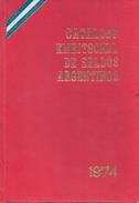 CATALOGO ESPECIAL DE LOS SELLOS POSTALES DE LA REPUBLICA ARGENTINA KNEITSCHEL 1974 UNDECIMA EDICION - Postzegelcatalogus