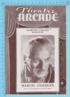 """Comedien Marcel Chabrier Montreal Quebec - Theatre Arcade - """" Les Conquerants"""" Novembre 1943 - 8 Pages, 3 Scans - Programmes"""