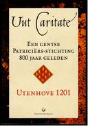 Die Utenhove Stiftung Und Ihre Begleiterscheinungen. - Utenhove 1201 : Een Gentse Patriciërs-stichting 800 Jaar Geleden. - Prácticos