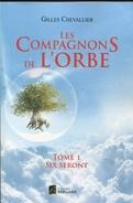 Les Compagnons De L'orbe Tome 1 Six Seront Par Chevaler Ed Bergame Tres Belle Dedicace-autographe - Boeken, Tijdschriften, Stripverhalen