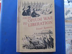 FROM OPIUM WAR TO LIBERATION - ISRAEL EPSTEIN 1956 - Exploration/Voyages