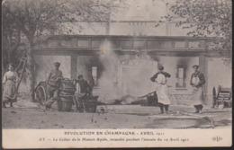 CPA - (51) Révolution En Champagne - Avril 1911 - AY - Le Cellier De La Maison Ayola, Incendié Pendant L'émeute Du.. - Ay En Champagne