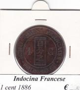 INDOCINA FRANCESE  1 CENT   ANNO 1886  COME DA FOTO - Colonie