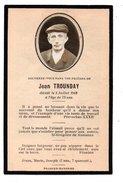 SOUVENEZ-VOUS DE JEAN TROUNDAY Décédé Le 05 Juillet 1943 à L'âge De 73 Ans - Réf. N°3110 - - Obituary Notices