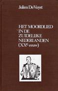 Volksmuziek: Het Moordlied In De Zuidelijke Nederlanden (XXe Eeuw), Door Julien De Vuyst - Poésie