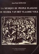 RARE! ZELDZAAM! La Musique Du Peuple Flamand / De Muziek Van Het Vlaamse Volk, Door Jean-Paul Sepieter - Poetry