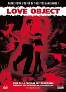 LOVE OBJECT °°°°° PRIX DE LA CRITIQUE INTERNATIONAL DU FILM FANTASTIQUE DE GERARDEMER 2004 - Policiers
