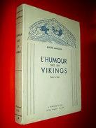 L' Humour Chez Les Vikings  D'après Les Sagas  André Manguin  1947 - Histoire