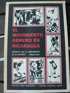 El Movimiento Obrero En Nicaragua - Perez Bermudez - Guevara Lopez - 10.000 Exemplaires ! - Cultural