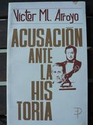 Acusacion Ante La Historia - Victor ML Arroyo - Costa Rica - 2.000 Exemplaires ! - Cultural