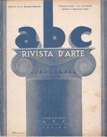 ABC - RIVISTA D'ARTE - N° 12 - 1938 - FELICE VELLAN - GUGLIELMO VANNUCCI - Vecchi Documenti