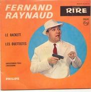 45 TOURS FERNAND RAYNAUD LE RACKETT / LES DUETTISTES PHILIPS 432833 - Humour, Cabaret