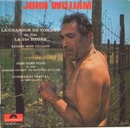 45 TOURS EP JOHN WILLIAM BOF LA CHANSON DE YOHANN LA 25 ° HEURE POLYDOR 27310 - Soundtracks, Film Music