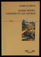 ( Le Pouldu Finistère Bretagne ) MARIE HENRY, GAUGUIN ET LES AUTRES ,Récit  Marie LE DRIAN 2003 - Bretagne