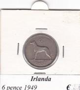 IRLANDA  6 PENCE   ANNO 1949  COME DA FOTO - Irlanda
