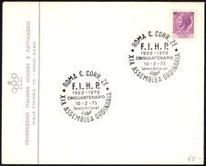 ITALIA ROMA 1973 - CINQUANTENARIO F.I.H.P. FEDERAZIONE ITALIANA HOCKEY E PATTINAGGIO - XIX ASSEMBLEA ORDINARIA - Autres