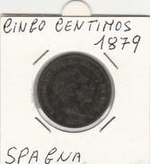 CINGO CENTIMOS 1879 - MONETA SPAGNA - BUONA CONSERVAZIONE - LEGGI - Monete Provinciali
