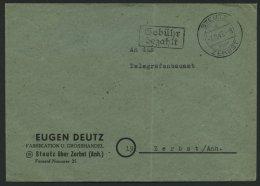 ALL. BES. GEBÜHR BEZAHLT STEUTZ ZERBST, 7.11.48, R2 Gebühr Bezahlt, Brief Feinst - Gemeinschaftsausgaben