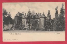 Fontaine L'Evêque - Le Château - 1904 ( Voir Verso ) - Fontaine-l'Evêque