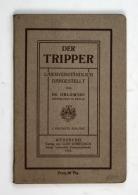 Der Tripper. - Laienverständlich Dargestellt. - 2. Ergänzte Auflage. - Bücher, Zeitschriften, Comics