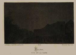 Litho    REIMS  Vue De La GARE     SIEGE De PARIS  1871 - Col.Garde Nationale Mobile De La Seine 7éme Bat.- Militaria - Sonstige