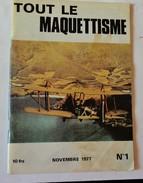 Tout Le Maquettisme  Revue N°1  Novembre 1977 - Literature & DVD