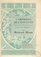 Partition De Musique  L'Orphéon Des Enfants  Parole De Paul GRAVOLLET  Musique De Edmond MISSA  LA VENDANGE - Partitions Musicales Anciennes