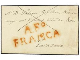 ESPAÑA: PREFILATELIA. (1825 CA.). Envuelta Dirigida A TARRAGONA. Marca AFO./FRANCA En Rojo De ALFARO.... - Stamps