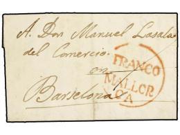 ESPAÑA: PREFILATELIA. 1829. MALLORCA A BARCELONA. Marca FRANCO/MALLOR/CA En Rojo. EXCEPCIONAL... - Stamps