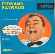 45 TOURS EP FERNAND RAYNAUD LE REFRIGERATEUR / LE SOFA PHILIPS 432900 - Humour, Cabaret