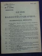 * GUIDE  De RADIOTÉLÉGRAPHIE *Minist. De La Guerre / Transmissions-1945. - Livres, Revues & Catalogues