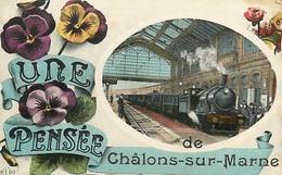 PIE-17-P.AM2. 3355 : UNE PENSEE DE CHALONS SUR MARNE. LA GARE DU CHEMIN DE FER AVEC LE TRAIN - Châlons-sur-Marne