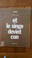 ET LE SINGE DEVINT CON PAR CAVANNA  EDITION DU SQUARE 1972 - Books, Magazines, Comics