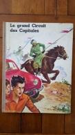 LE GRAND CIRCUIT DES CAPITALES  CHOCOLAT MENIER EDITION 1957  IMPRIMERIE CRETE - Livres, BD, Revues